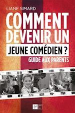 Comment devenir un jeune comedien ? Guide aux parents (Hors collection)