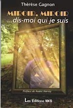 Miroir,miroir... dis-moi qui je suis af Therese Gagnon