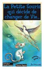 La Petite Souris qui decide de changer de vie... af Therese Gagnon