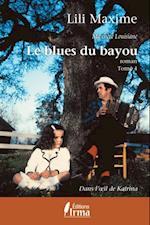 Le blues du bayou : Dans l'oeil de Katrina (Roman)