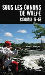 Sous les canons de Wolfe - Escouade 17-59 af Viateur Lefrancois