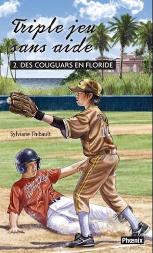 Des couguars en Floride 02 : Triple jeu sans aide af Sylviane Thibault