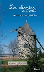 Les chemins de l'exil : Au temps des patriotes af Viateur Lefrancois