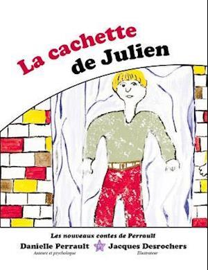 La cachette de Julien af Danielle Perrault