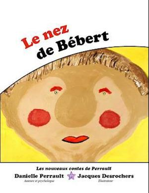 Le Nez de Bebert af Danielle Perrault