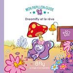 Dreamifly et le reve 01 (Mon Papillon Guide)