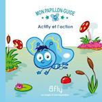 Actifly et l'action 03 (Mon Papillon Guide)