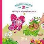 Persifly et la perseverance 05 (Mon Papillon Guide)