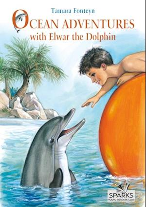 Ocean Adventures with Elwar the Dolphin af Tamara Fonteyn