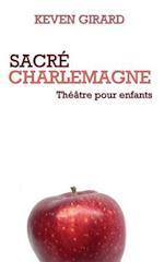 Sacre Charlemagne (Theatre Pour Enfants)