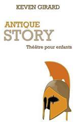 Antique Story (Theatre Pour Enfants)