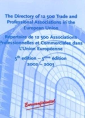 The Directory of 12,500 Trade and Professional Associations in the EU