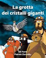 La Grotta Dei Cristalli Giganti af Gil Ferre