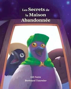 Bog, paperback Les Secrets de La Maison Abandonnee af Gil Ferre