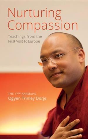 Nurturing Compassion af The 17th Karmapa Ogyen Trinley Dorje