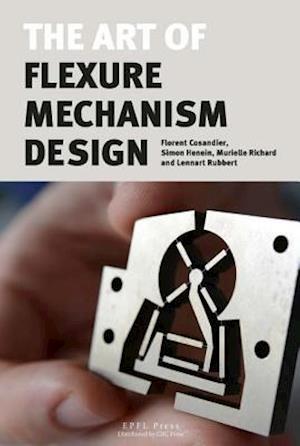 Bog, hardback The Art of Flexure Mechanism Design af Simon Henein