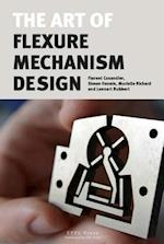 The Art of Flexure Mechanism Design
