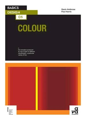 Basics Design 05: Colour af Paul Harris, Gavin Ambrose