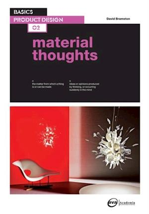 Basics Product Design 02: Material Thoughts af David Bramston