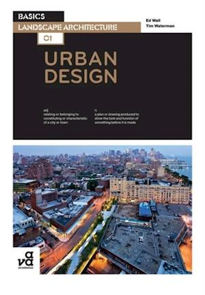 Basics Landscape Architecture 01: Urban Design af Ed Wall, Tim Waterman