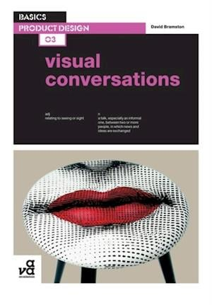 Basics Product Design 03: Visual Conversations af David Bramston