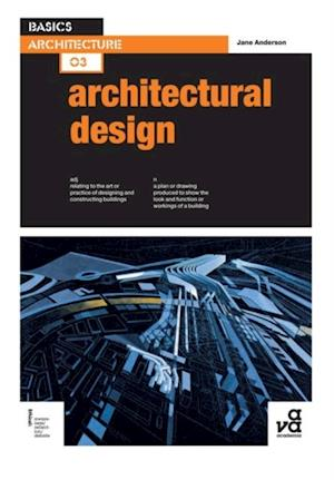 Basics Architecture 03: Architectural Design af Jane Anderson