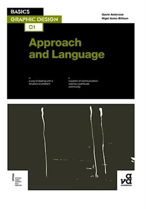 Basics Graphic Design 01: Approach and Language af Gavin Ambrose, Nigel Aono-Billson