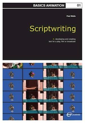 Basics Animation 01: Scriptwriting af Paul Wells