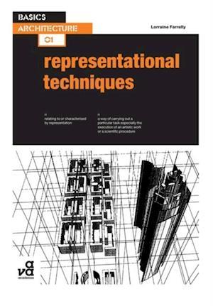 Basics Architecture 01: Representational Techniques af Lorraine Farrelly