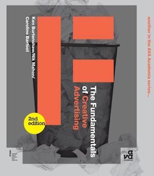 Fundamentals of Creative Advertising af Nik Mahon, Ken Burtenshaw, Caroline Barfoot