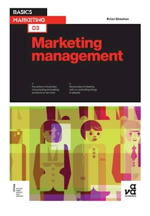 Basics Marketing 03: Marketing Management af Brian Sheehan