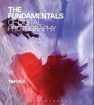 Fundamentals of Digital Photography af Tim Daly
