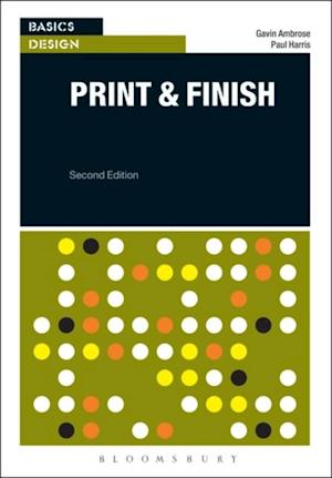 Basics Design: Print and Finish af Paul Harris, Gavin Ambrose