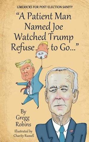 """""""A Patient Man Named Joe Watched Trump Refuse to Go..."""""""