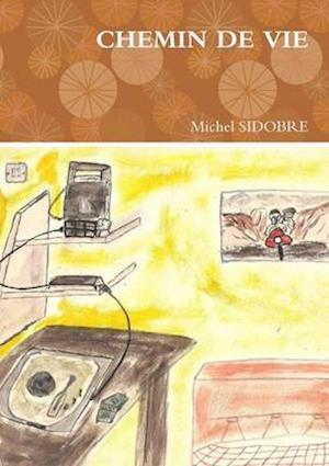 Bog, paperback Chemin de Vie af Michel Sidobre