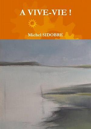 Bog, paperback A Vive-Vie ! af Michel Sidobre