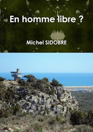 Bog, paperback En Homme Libre ? af Michel Sidobre
