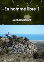 En Homme Libre ? af Michel Sidobre