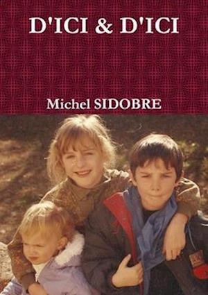 Bog, paperback D'Ici & D'Ici af Michel Sidobre