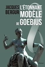 L'Etonnant Modele de Goebius