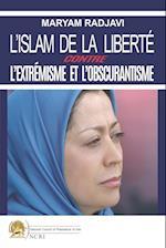 L'Islam de la Liberte Contre L'Extremisme Et L'Obscurantisme af Maryam Rajavi