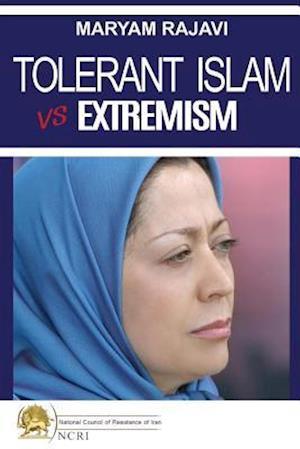 Tolerant Islam vs. Extremism af Maryam Rajavi