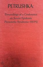 Petrushka: Proceedings of a Conference on Severe Epidemic Phytonotic Syndrome (SEPS)