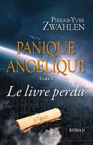 Panique Angelique - Le livre perdu af Pierre-Yves Zwahlen