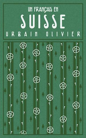 Bog, paperback Un Francais En Suisse af Urbain Olivier