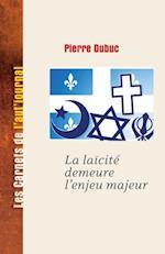 La laicite demeure l'enjeu majeur af Pierre Dubuc