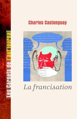 La francisation ratee af Charles Castonguay