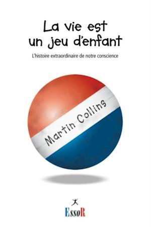 La vie est un jeu d'enfant af Martin Collins