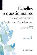 Echelles et questionnaires d'evaluation chez l'enfant et l'adolescent. Volume 1 af Martine Bouvard