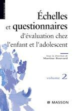 Echelles et questionnaires d'evaluation chez l'enfant et l'adolescent. Volume 2 af Martine Bouvard